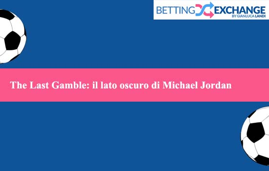 michael-jordan-scommesse-the-last-dance