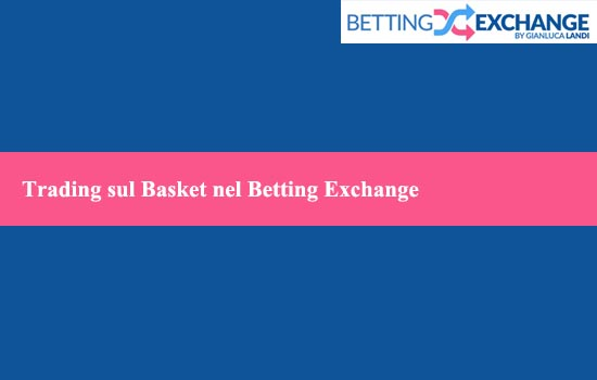 Trading sul Basket nel Betting Exchange